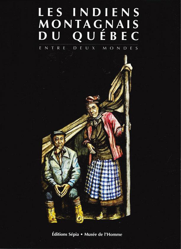 Les Indiens montagnais du Québec
